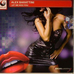 BARATTINI, Alex - Let Me Kiss You