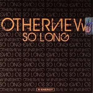 OTHERVIEW - So Long