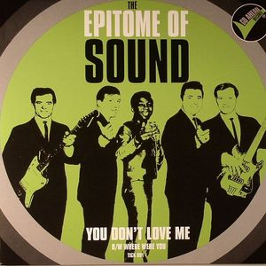 EPITOME OF SOUND, The - You Don't Love Me