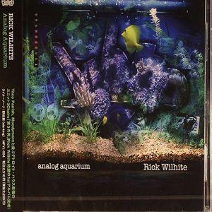 WILHITE, Rick/VARIOUS - Analog Aquarium