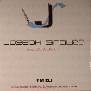 SINATRA, Joseph feat SARA SMITH - I'm DJ