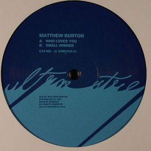 BURTON, Matthew - Who Loves You
