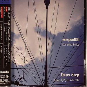 VARIOUS - Wax Poetics Japan: Compiled Series Deux Step King Of Japan Jazz 60s-70s