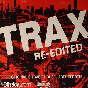 VARIOUS - Trax Re-edited: The Original Chicago House Label Reborn