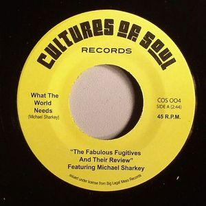 FABULOUS FUGITIVES, The & THEIR REVIEW feat MICHAEL SHARKEY - What The World Needs (warehouse find)