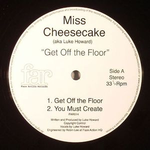 MISS CHEESECAKE aka LUKE HOWARD - Get Off The Floor