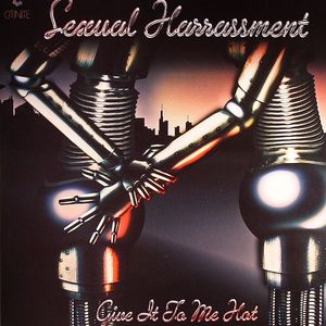 SEXUAL HARRASSMENT - Give It To Me Hot