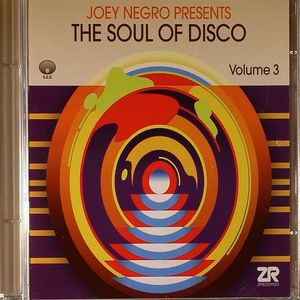 NEGRO, Joey/VARIOUS - The Soul Of Disco Volume 3