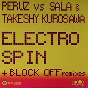 PERUZ vs SALA/TAKESHY KUROSAWA - Electro Spin & Block Off (remixes)