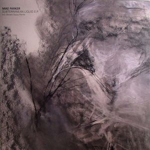 PARKER, Mike - Subterranean Liquid EP