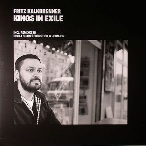 KALKBRENNER, Fritz - Kings In Exile