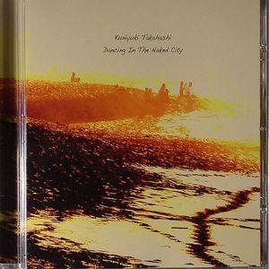 TAKAHASHI, Kuniyuki - Dancing In The Naked City