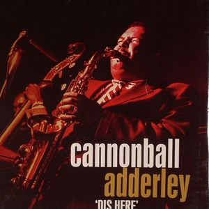 ADDERLEY, Cannonball - Dis Here (Spontaneous Combustion/Jubilation/Blue Funk/Hi Fly)