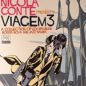 CONTE, Nicola/VARIOUS - Nicola Conte Presents Viagem 3: A Collection Of 60s Brazilian Bossa Nova & Jazz Samba