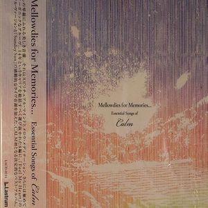 CALM - Mellowdies For Memories: Essential Songs Of Calm