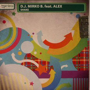 DJ MIRKO B feat ALEX - Shake