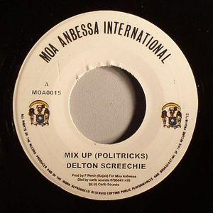 SCREECHY, Delton - Mix Up (Politricks) (Rub A Dub Style/I'm Just A Guy riddim)