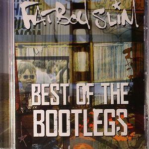 FATBOY SLIM - Best Of The Bootlegs