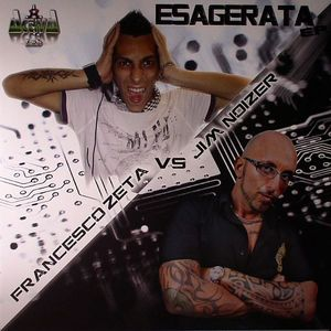 ZETA, Francesco vs JIM NOIZER - Esagerata EP