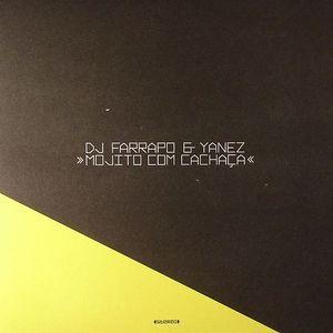 DJ FARRAPO/YANEZ - Mojito Com Cachaca