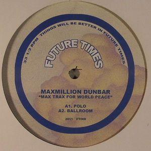 DUNBAR, Maxmillion - Max Trax For World Peace