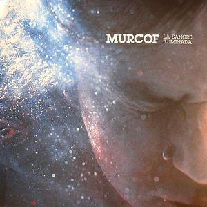 MURCOF - La Sangre Iluminada