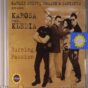 SHIFF, Karmin/ROMANO/SAPIENZA present KAROSA feat KLEDIA - Burning Passion