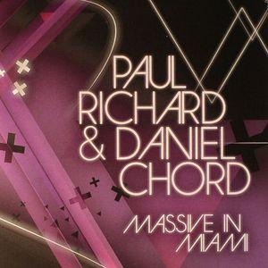 RICHARD, Paul/DANIEL CHORD - Massive In Miami