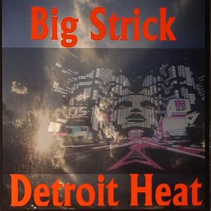 BIG STRICK/TONY COATES/DON Q/OMAR S - Detroit Heat