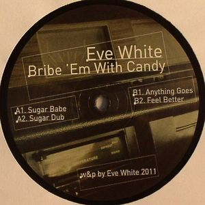 WHITE, Eve - Bribe Em With Candy