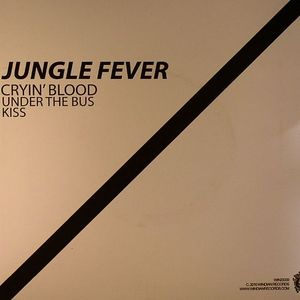 JUNGLE FEVER - Cryin' Blood