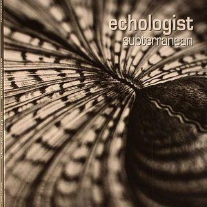 ECHOLOGIST - Subterranean
