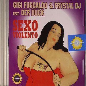FUSCALDO, Gigi/FRYSTAL DJ feat DER DUCK - Sexo Violento