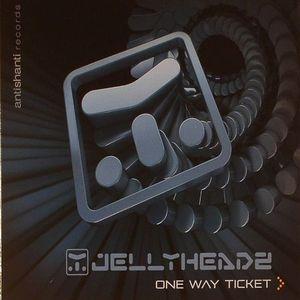 JELLY HEADZ - One Way Ticket
