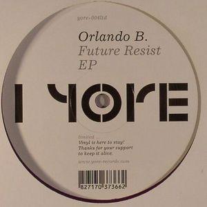 ORLANDO B - Future Resist EP