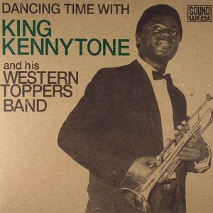 KING KENNYTONE - Dancing Time With King Kennytone & His Western Toppers Band