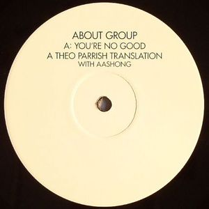 ABOUT GROUP - You're No Good (Theo Parrish remix)