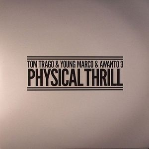 TRAGO, Tom/YOUNG MARCO/AWANTO 3 - Physical Thrill