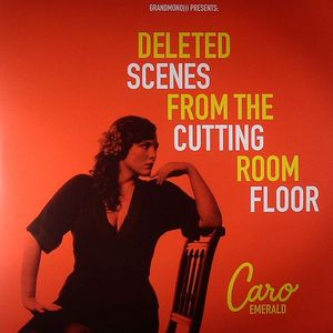 EMERALD, Caro - Deleted Scenes From The Cutting Room Floor