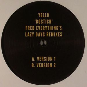 YELLO - Bostich (Fred Everything Lazy Days remixes)