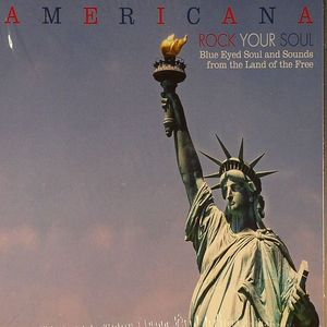 VARIOUS - Americana: Rock Your Soul: Blue Eyed Soul & Sounds From The Land Of The Free