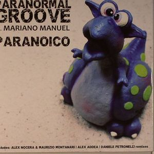 PARANORMAL GROOVE feat MARIANO MANUAL - Paranoico
