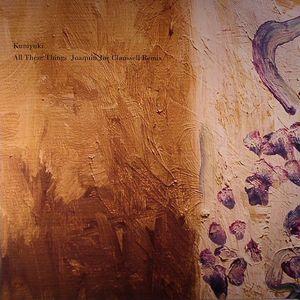 KUNIYUKI - All These Things (Joaquin Joe Claussell remix)