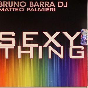 BARRA, Bruno DJ/MATTEO PALMIERI - Sexy Thing