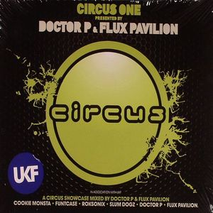 DOCTOR P/FLUX PAVILION/VARIOUS - Circus One