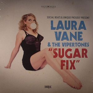 VANE, Laura & THE VIPERTONES - Sugar Fix