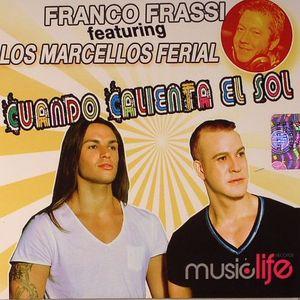 FRASSI, Franco feat LOS MARCELLOS FERIAL - Cuando Calienta El Sol