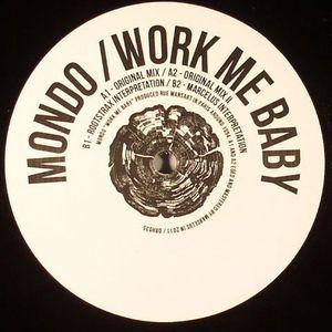 MONDO - Work Me Baby