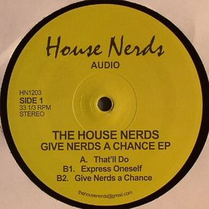 HOUSE NERDS, The - Give Nerds A Chance EP