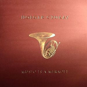 CZUKAY, Holger - Music Is A Miracle